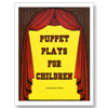 Puppet Plays for Children